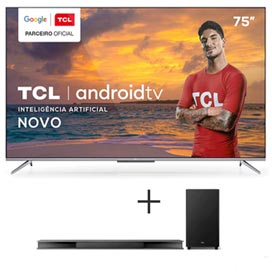 Smart TV TCL LED Ultra HD 4K 75 Android TV,Google Assistant - 75P715 + Soundbar Ray Danz TCL, 3.1 Canais, 540W - TS9030